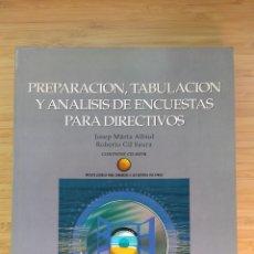 Libros de segunda mano: PREPARACIÓN, TABULACIÓN Y ANÁLISIS EN ENCUESTAS PARA DIRECTIVOS - J. MÚRIA ALBIOL Y R. GIL SAURA. Lote 221381870
