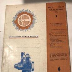 Libros de segunda mano: REVISTA METALURGIA Y ELECTRICIDAD OCTUBRE 1945 REVISTA TECNICA NACIONAL. Lote 221436175