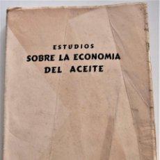 Libros de segunda mano: ESTUDIOS SOBRE LA ESCONOMÍA DEL ACEITE - EDITA SINDICATO VERTICAL DEL OLIVO - DICIEMBRE 1944. Lote 221456572