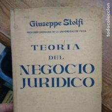 Libros de segunda mano: TEORÍA DEL NEGOCIO JURÍDICO, GIUSEPPE STOLFI. L.17332-458. Lote 221600408