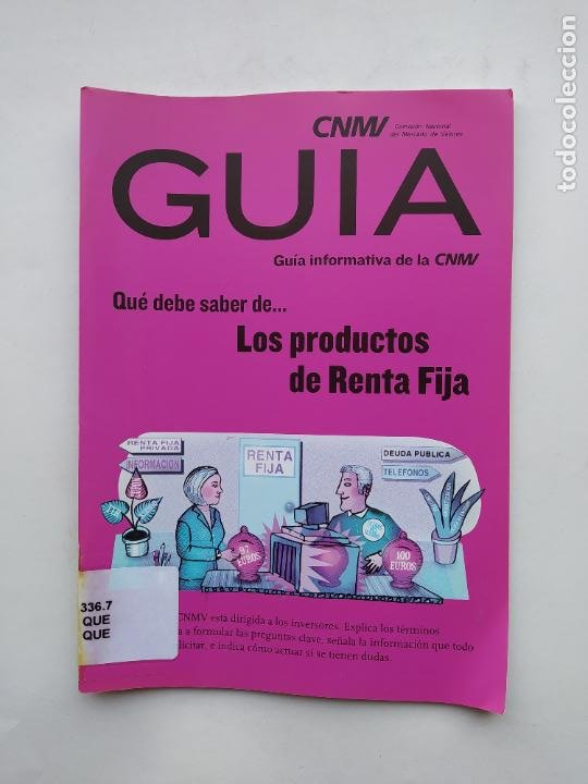QUE DEBE SABER DE LOS PRODUCTOS DE RENTA FIJA. GUIA INFORMATIVA DE LA CNMV. TDK537 (Libros de Segunda Mano - Ciencias, Manuales y Oficios - Derecho, Economía y Comercio)