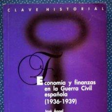 Livres d'occasion: ECONOMÍA Y FINANZAS EN LA GUERRA CIVIL ESPAÑOLA 1936-1939. J.ÁNGEL SÁNCHEZ ASIAÍN -ACADEMIA DE LA Hª. Lote 222246865