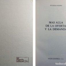 Libros de segunda mano: MÁS ALLÁ DE LA OFERTA Y LA DEMANDA / WILHELM ROEPKE. MADRID : UNIÓN EDITORIAL, 1979.. Lote 222323801