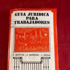 Libros de segunda mano: GUÍA JURÍDICA PARA TRABAJADORES. Lote 222644121