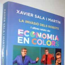 Libros de segunda mano: LA INVASIO DELS ROBOTS I ALTRES RELATS DE: ECONOMIA EN COLORS - XAVIER SALA I MARTIN - EN CATALAN. Lote 222753525
