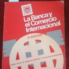 Libros de segunda mano: LA BANCA Y EL COMERCIO INTERNACIONAL. CEEI. BIB. PRÁCTICA DEL COMERCIO EXTERIOR. 2NDA ED.. Lote 222752128