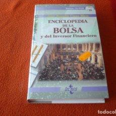 Libros de segunda mano: ENCICLOPEDIA DE LA BOLSA Y DEL INVERSOR FINANCIERO ( JOSE RAMON CANO RICO ) TECNOS INCLUYE CD. Lote 222795168