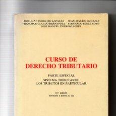Libros de segunda mano: CURSO DE DERECHO TRIBUTARIO. PARTE ESPECIAL. JOSE J. FERREIRO... MARCIAL PONS ED. JURIDICAS 1994. Lote 222917356
