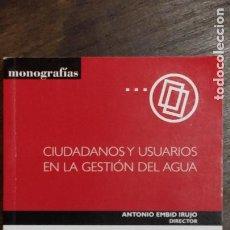 Libros de segunda mano: ANTONIO EMBID IRUJO -CIUDADANOS Y USUARIOS EN LA GESTIÓN DEL AGUA. Lote 223029590
