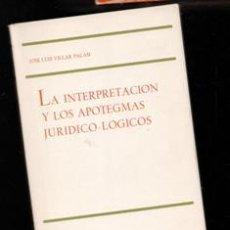 Livros em segunda mão: LA INTERPRETACIÓN Y LOS APOTEGMAS JURÍDICO LÓGICOS, JOSÉ LUIS VILLAR PALASÍ. Lote 223077905