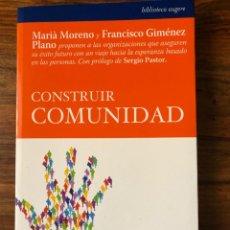 Libros de segunda mano: CONSTRUIR COMUNIDAD. MARIÀ MORENO Y FRANCISCO GIMÉNEZ. LID EDITORIAL.. Lote 224658858
