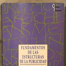 Libros de segunda mano: FUNDAMENTOS DE LAS ESTRUCTURAS DE LA PUBLICIDAD. MIGUEL ÁNGEL PÉREZ RUIZ. EDITORIAL SÍNTESIS 1996. Lote 224846460