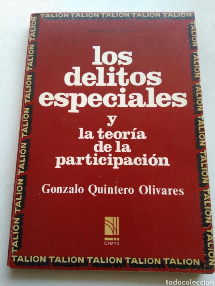 LOS DELITOS ESPECIALES Y LA TEORÍA DE LA PARTICIPACIÓN/GONZALO QUINTERO OLIVARES (Libros de Segunda Mano - Ciencias, Manuales y Oficios - Derecho, Economía y Comercio)