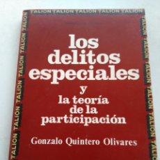 Libros de segunda mano: LOS DELITOS ESPECIALES Y LA TEORÍA DE LA PARTICIPACIÓN/GONZALO QUINTERO OLIVARES. Lote 228216050