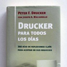 Libri di seconda mano: DRUCKER PARA TODOS LOS DÍAS. PETER F. DRUCKER. REFLEXIONES CLAVE PARA SUS NEGOCIOS. Lote 231460165