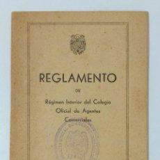 Libros de segunda mano: REGLAMENTO DE REGIMEN INTERIOR DEL COLEGIO OFICIAL DE AGENTES COMERCIALES. 1943.W. Lote 232162055
