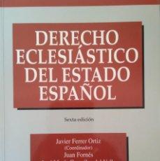 Libros de segunda mano: DERECHO ECLESIÁSTICO DEL ESTADO ESPAÑOL ---- JAVIER FERRER ORTIZ- COORDINADOR. Lote 232334230
