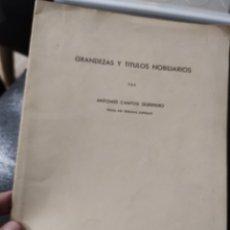 Libros de segunda mano: GRANDEZAS Y TITULOS NOBILIARIOS, POR ANTONIO CANTOS GUERRERO. 1959. Lote 232768992