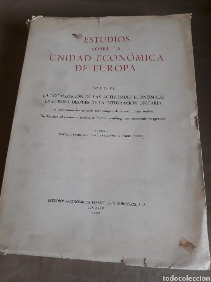 ESTUDIOS SOBRE LA UNIDAD ECONÓMICA DE EUROPA. SAMPEDRO , CHARDONNET Y THIERY . TOMO VI . AÑO 1957 (Libros de Segunda Mano - Ciencias, Manuales y Oficios - Derecho, Economía y Comercio)