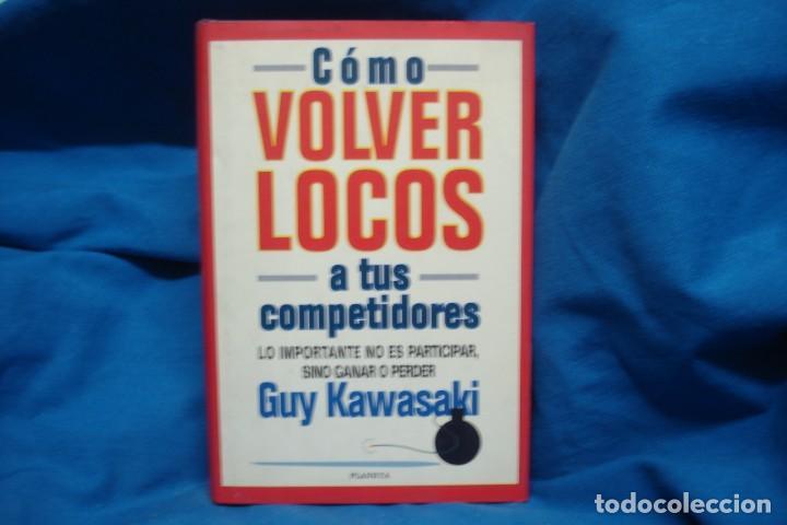 CÓMO VOLVER LOCOS A TUS COMPETIDORES - GUY KAWAKAKI - ED. PLANETA 1996 (Libros de Segunda Mano - Ciencias, Manuales y Oficios - Derecho, Economía y Comercio)