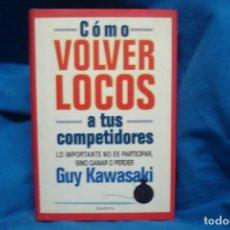 Libros de segunda mano: CÓMO VOLVER LOCOS A TUS COMPETIDORES - GUY KAWAKAKI - ED. PLANETA 1996. Lote 233371810