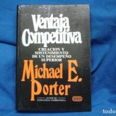 Libros de segunda mano: VENTAJA COMPETITIVA- MICHAEL E. PORTER - ED. CECSA, MÉXICO 1994. Lote 233374145