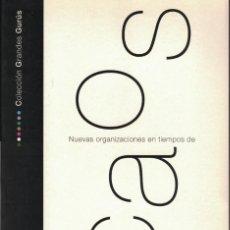 Libros de segunda mano: TOM PETERS - NUEVAS ORGANIZACIONES EN TIEMPOS DE CAOS. Lote 233752635