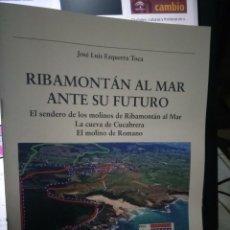Libri di seconda mano: RIBAMONTÁN AL MAR ANTE SU FUTURO. CANTABRIA DE JOSÉ LUIS EZQUERRA TOCA. EXCELENTE ESTADO. Lote 234744305
