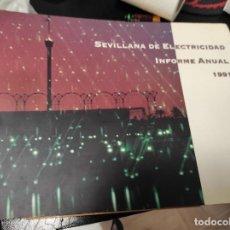 Libros de segunda mano: SEVILLANA DE ELECTRICIDAD INFORME ANUAL 1991. Lote 235487255