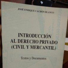 Libros de segunda mano: INTRODUCCION AL DERECHO PRIVADO (CIVIL Y MERCANTIL):TEXTOS Y DOCU MENTOS BLANCO, JOSE ENRIQUE CACHON. Lote 235496905
