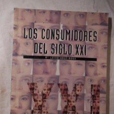 Libros de segunda mano: LOS CONSUMIDORES DEL SIGLO XXI. 1999 MARIA LUISA SOLE MORO. Lote 235525535