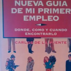 Libros de segunda mano: NUEVA GUIA DE MI PRIMERA EMPLEO DE CARLOS DE LA FUENTE (TEMAS DE HOY). Lote 235536735