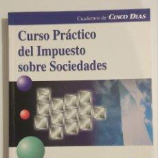 Libros de segunda mano: CUSO PRACTICO DEL IMPUESTO SOBRE SOCIEDADES. Lote 235538065