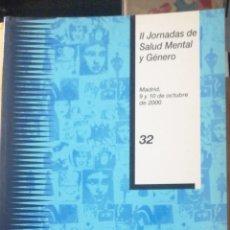 Libros de segunda mano: II JORNADAS DE SALUD MENTAL Y GENERO MADRID 9 Y 10 DE OCTUBRE 2000 IN FOLIO 126 PP... Lote 235565730