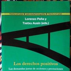 Libros de segunda mano: L. PEÑA Y T. AUSÍN (EDS.) . LOS DERECHOS POSITIVOS. LAS DEMANDAS JUSTAS DE ACCIONES Y PRESTACIONES. Lote 235621590