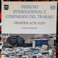 Libros de segunda mano: ARTURO BRONSTEIN . DERECHO INTERNACIONAL Y COMPARADO DEL TRABAJO. Lote 235634095