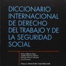 Libros de segunda mano: DICCIONARIO INTERNACIONAL DE DERECHO DEL TRABAJO Y DE LA SEGURIDAD SOCIAL ANTONIO BAYLOS Y OTROS TIR. Lote 42050731