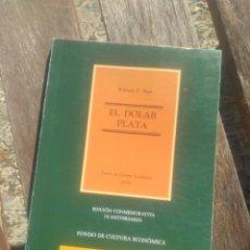 Libros de segunda mano: WILLIAM P. SHEA. EL DÓLAR PLATA. FACSÍMIL 1935.. Lote 236405185