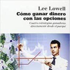 Libros de segunda mano: COMO GANAR DINERO CON LAS OPCIONES LEE LOWELL -TRADING, ANÁLISIS TÉCNICO, ESPECULACIÓN-. Lote 236708220