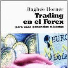 Libros de segunda mano: TRADING EN EL FOREX RAGHEE HORNER. Lote 236708790