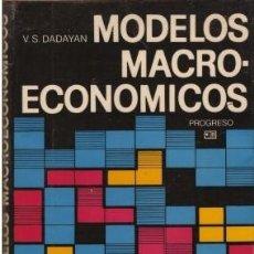 Libros de segunda mano: MODELOS MACROECONÓMICOS - DADAYAN, V.S.- PROGRESO (MOSCÚ) 1980. Lote 237041500
