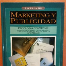 Libros de segunda mano: ESCUELA DE MARKETING Y PUBLICIDAD. PSICOLOGÍA COMERCIAL: PROFESIONALIDAD, MOTIVACIÓN Y APRENDIZAJE. Lote 237314215