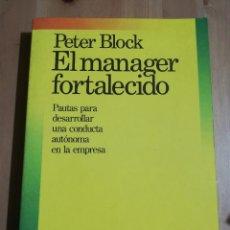 Libros de segunda mano: EL MANAGER FORTALECIDO (PETER BLOCK). Lote 237595130