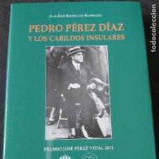 Libros de segunda mano: PEDRO PEREZ DIAZ Y LOS CABILDOS INSULARES-JUAN JOSE RODRIGUEZ RODRIGUEZ. Lote 237783730