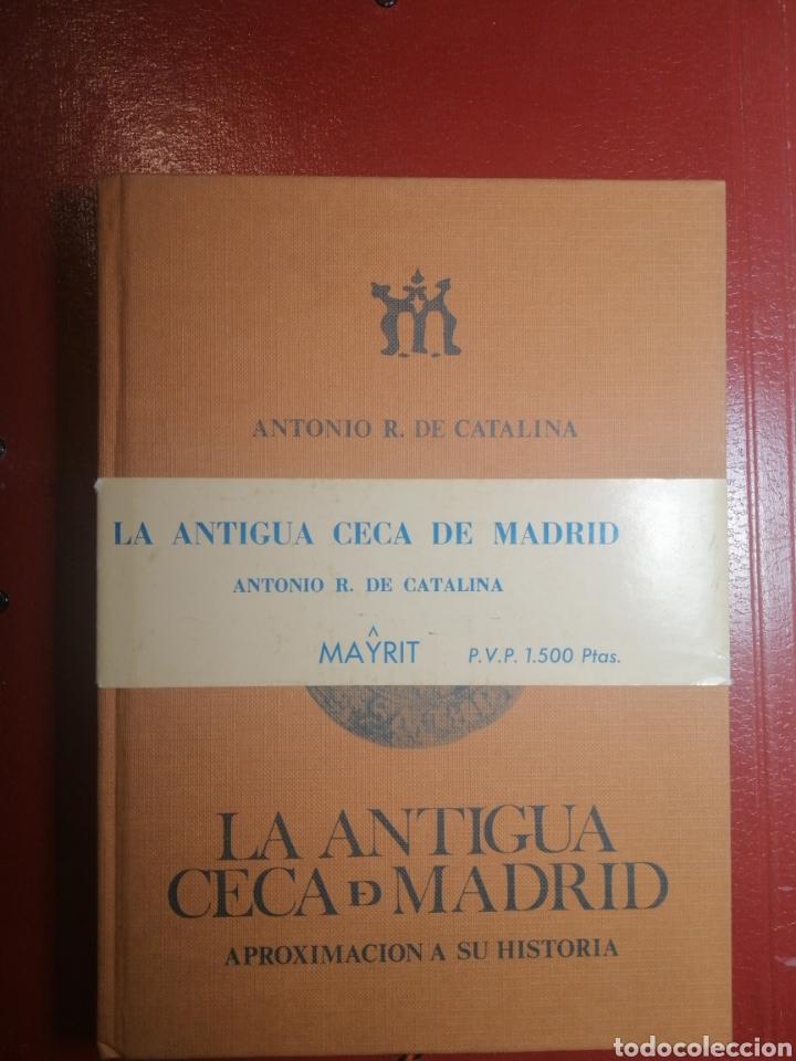 LA ANTIGUA CECA DE MADRID (Libros de Segunda Mano - Ciencias, Manuales y Oficios - Derecho, Economía y Comercio)