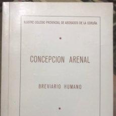 Libros de segunda mano: LIBRO CONCEPCION ARENAL - BREVIARIO HUMANO - REEDICION TRABAJO DE MARIA BARBEITO Y CERVIÑO ABOGADOS. Lote 238875485