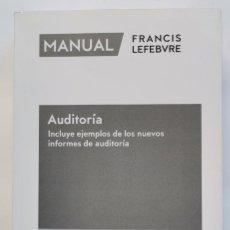 Libros de segunda mano: MANUAL AUDITORÍA INCLUYE EJEMPLOS DE LOS NUEVOS INFORMES DE AUDITORÍA FRANCIS LEFEBVRE. Lote 239729880
