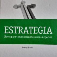 Libros de segunda mano: ESTRATEGIA CLAVES PARA TOMAR DECISIONES EN LOS NEGOCIOS JEREMY KOURDI 2009. Lote 240131910