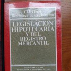 Libros de segunda mano: LEGISLACIÓN HIPOTECARIA Y DEL REGISTRO MERCANTIL. CIVITAS, DUODÉCIMA EDICIÓN 1991.. Lote 240455180