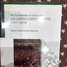 Libros de segunda mano: GIMENEZ UN PARLAMENTO EN TRANSICION LAS CORTES CONSTITUYENTES. Lote 241217725